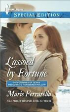 Lassoed by Fortune (Harlequin Special EditionThe Fortunes of Texas: Welcome to