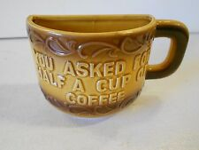 "Vtg Japan Novelty Half Coffee Cup ""You Asked For Half a Cup of Coffee."""