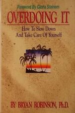 Overdoing It: How to Slow Down and Take Care of Yo