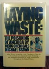 Laying Waste : The Poisoning of America by Toxic Chemicals by Michael Brown