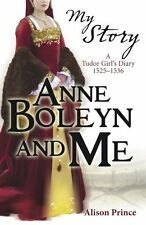 Anne Boleyn and Me (My Royal Story),Alison Prince