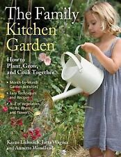 The Family Kitchen Garden: How to Plant, Grow, and Cook Together-ExLibrary