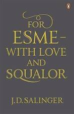 For Esme - with Love and Squalor: And Other Stories by J. D. Salinger...