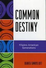 Common Destiny: Filipino American Generations: By Juanita Tamayo Lott