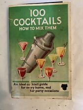 100 Cocktails - How to Mix Them by Bernard Book 1st Edition 1958