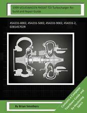 1999 VOLKSWAGEN PASSAT TDI Turbocharger Rebuild and Repair Guide :...