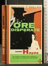 ORE DISPERATE. Joseph Hayes. Garzanti.