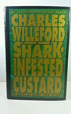 The Shark-Infested Custard by Charles Willeford 1993 First Ed. 1st Printing HCDJ