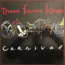 These Future Kings: Carnival - Vinyl LP - 1988 Australian pressing / Rampant