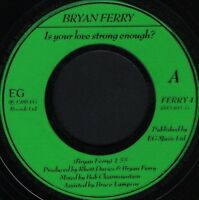 """BRYAN FERRY is your love strong enough 7"""" WS EX/ uk noc"""