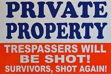 PRIVATE PROPERTY TRESPASSERS WILL BE SHOT - A205