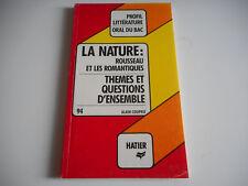 LA NATURE: ROUSSEAU ET LES ROMANTIQUES - PROFIL LITTERATURE ORAL DU BAC - HATIER
