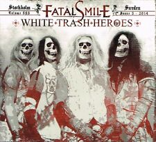 FATAL SMILE - WHITE TRASH HEROES SWEDISH HEAVY GLAM/SLEAZE KINGS (FS667) CD