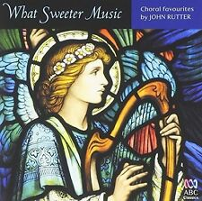 John Rutter - What Sweeter Music: Choral Music By John Rutter [New CD] Australia