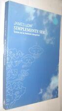 SIMPLEMENTE SER - TEXTOS DE LA TRADICION DSOGCHEN - JAMES LOW