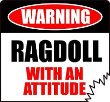"WARNING RAGDOLL WITH AN ATTITUDE 4"" TATTERED EDGE CAT FELINE STICKER"