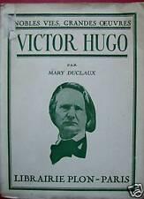VICTOR HUGO:MARY DUCLAUX BIOGRAPHIE PLON 1925