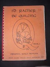 I'D RATHER BE QUILTING BOOK 3 SANTA CLARA ASSOCIATION 1979 ORIGINAL PATTERNS