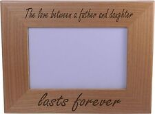 The Love Between A Father And Daughter Lasts Forever 4x6 Inch Wood Picture Fr...