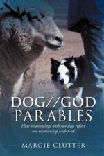Dog//God Parables by Margie Clutter (2012, Paperback)