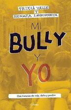 Mi bully y yo: Dos historias de vida, daño y perdón (Spanish Edition)-ExLibrary