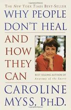 Why People Dont Heal and How They Can by Caroline Myss