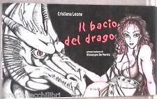 IL BACIO DEL DRAGO Cristiana Leone Le Nuvole 2004 Fumetti Esemplari numerati di