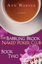 Babbling Brook Naked Poker Club: The Babbling Brook Naked Poker Club - Book...