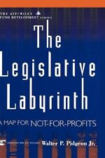 The Legislative Labyrinth: A Map for Not-for-Profi