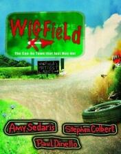 Wigfield: The Can-Do Town That Just May Not, Stephen Colbert, Paul Dinello, Amy
