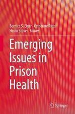 EMERGING ISSUES IN PRISON HEALTH - ELGER, BERNICE S. (EDT)/ RITTER, CATHERINE (E