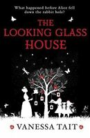 Very Good, The Looking Glass House: A fascinating Victorian-set novel featuring