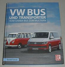 VW Bus und Transporter - Vom Samba-Bus zum Multivan mit T1 T2 T3 T4 T5 T6 + LT