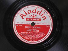Effie Smith 78 Effie's Boogie / Nothin' You Can Do ~ Aladdin VG+ jazz/blues