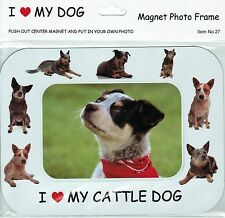 I Love(Heart) My Dog Magnetic Photo Frame & Magnet- Cattle Dog (27) Pup & Dogs