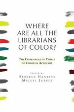 Where are all the Librarians of Color? The Experiences of People of Color in