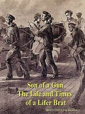 Son of a Gun - the Life and Times of a Lifer Brat by M. A. C. S(S. W. ) Chet...
