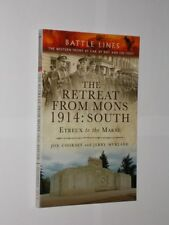 Battle Lines The Retreat From Mons 1914: South. Jon Cooksey & Jerry Murland 2014