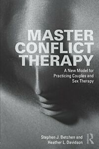 Master Conflict Therapy : A New Model for Pract. Betchen, J..#