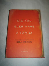 Did You Ever Have a Family by Bill Clegg SIGNED 2015 1st/1st HCDJ