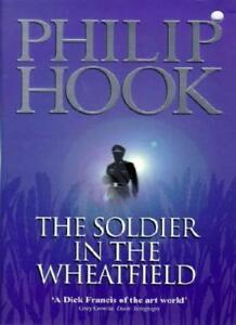 The Soldier in the Wheatfield By PHILIP HOOK. 9780340682173