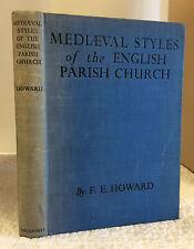 The Mediaeval Styles Of The English Parish Church- Fe Howard 1936 architecture