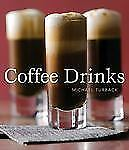 Coffee Drinks by Michael Turback (2008, Hardcover)