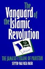 The Vanguard of the Islamic Revolution: The Jama'at-i Islami of Pakistan