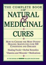 The Complete Book of Natural & Medicinal Cures: How to Choose the Most Potent
