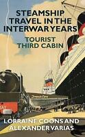 Steamship Travel in the Interwar Years. Tourist Third Cabin by Coons, Lorraine|V