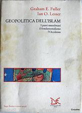 FULLER LESSER GEOPOLITICA DELL'ISLAM I PAESI MUSULMANI FONDAMENTALISMO OCCIDENTE