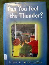 Can You Feel the Thunder? by Lynn E. McElfresh (1999, Hardcover)
