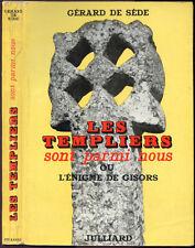 Gérard de Sède : LES TEMPLIERS SONT PARMI NOUS - L'ENIGME DE GISORS. 1962