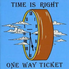 "One Way Ticket:  ""Time Is Right""  (CD)"